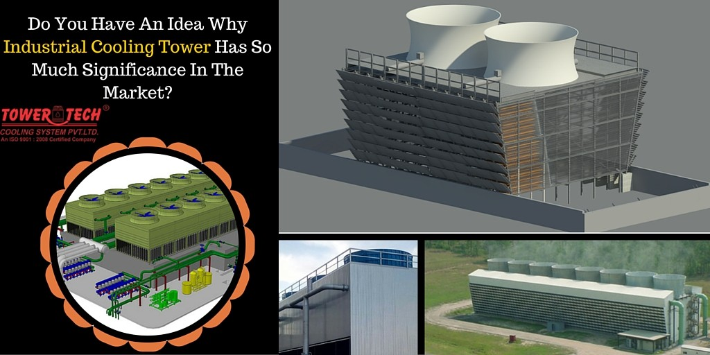 Industrial Cooling Tower Has So Much Significance In The